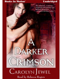 A DARKER CRIMSON, by Carolyn Jewel, (Crimson Series), Read by Rebecca Rogers