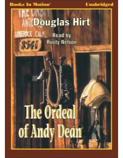 THE ORDEAL OF ANDY DEAN, download, by Douglas Hirt, Read by Rusty Nelson