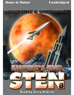 STEN: EMPIRE'S END, by Allan Cole and Chris Bunch, (STEN Series, Book 8), Read by Jerry Sciarrio