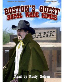 BOSTON'S QUEST, by Royal Wade Kimes, Read by Rusty Nelson