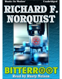 BITTERROOT, download, by Richard F. Norquist, Read by Rusty Nelson