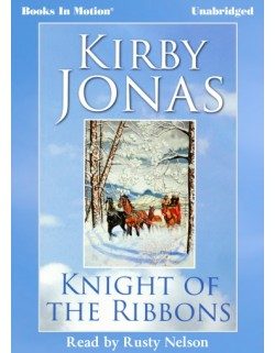 KNIGHT OF THE RIBBONS, download, by Kirby Jonas, Read by Rusty Nelson