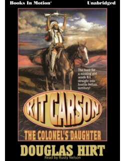 THE COLONEL'S DAUGHTER, download, by Douglas Hirt (Kit Carson, Book 1), Read by Rusty Nelson