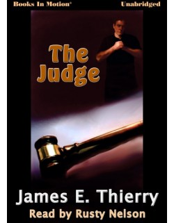 THE JUDGE, download, by James E. Thierry, Read by Rusty Nelson