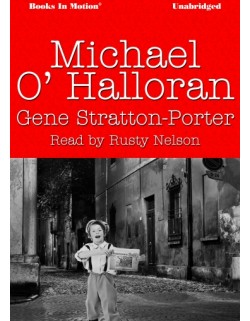 MICHAEL O'HALLORAN, download, by Gene Stratton-Porter, Read by Rusty Nelson