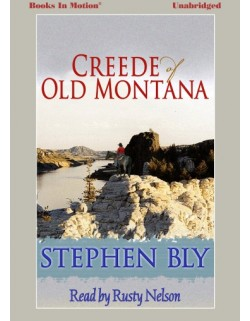 CREEDE OF OLD MONTANA, download, by Stephen Bly, Read by Rusty Nelson