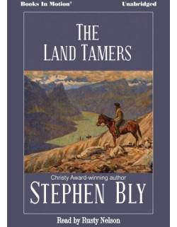 THE LAND TAMERS, download, by Stephen Bly, Read by Rusty Nelson