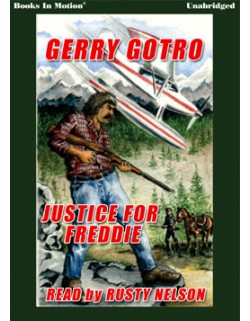 JUSTICE FOR FREDDIE, download, by Gerry Gotro, Read by Rusty Nelson