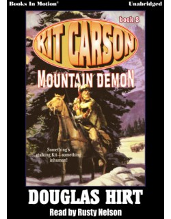 MOUNTAIN DEMON By Douglas Hirt (Kit Carson Series, Book 8), Read by Rusty Nelson
