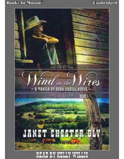 WIND IN THE WIRES by Janet Chester Bly (The Trails of Reba Cahill Series, Book 1), Read by Kelly Willis