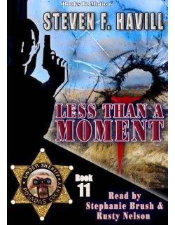 LESS THAN A MOMENT by Steven F. Havill (Posadas County Mystery Series, Book 11), Read by Stephanie Brush and Rusty Nelson