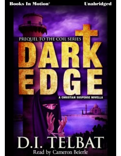 DARK EDGE, by D.I. Telbat (Prequel to the COIL Series), Read by Cameron Beierle